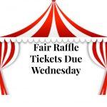 Fair Raffle Tickets Due Wednesday
