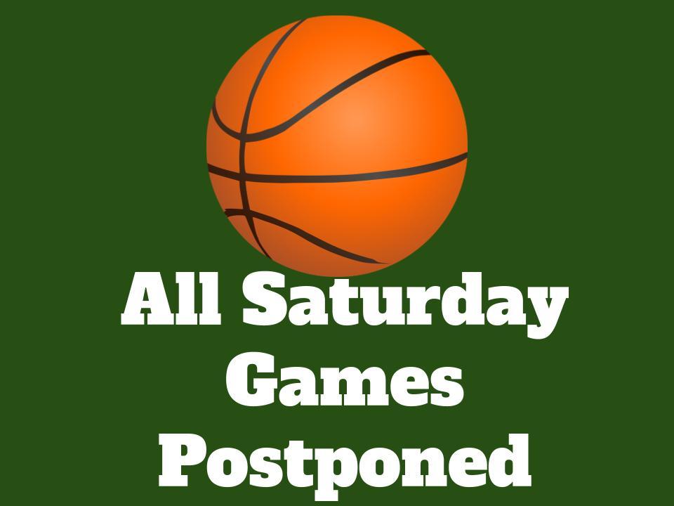 All Saturday Games Postponed