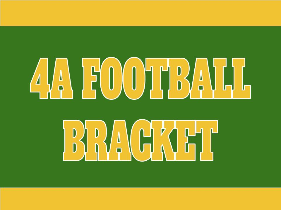 Class 4A Football Playoff Bracket