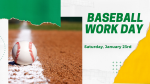 Baseball Work Day