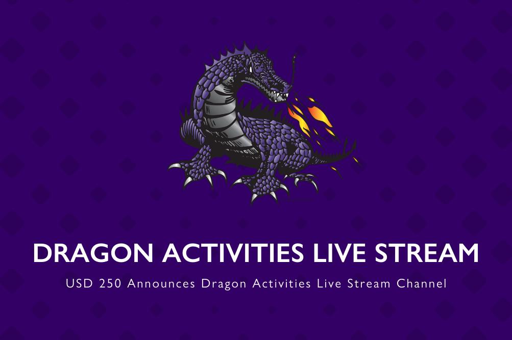 USD 250 Announces Dragon Activities Live Stream Channel