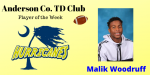 Malik Woodruff- Anderson TD Club Player of the Week
