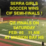 SERRA GIRLS SOCCER SEMI-FINAL WIN!!
