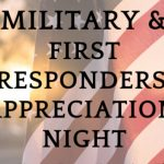 Military and First Responders Appreciation Night, Friday, Feb. 14