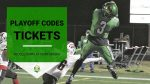 Playoff Ticket Codes – Week 1