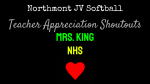 NHS JV Softball Teacher Appreciation Shoutouts: Mrs. King