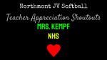 NHS JV Softball Teacher Appreciation Shoutouts: Mrs. Kempf
