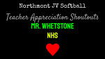 NHS JV Softball Teacher Appreciation Shoutouts: Mr. Whetstone
