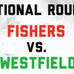 Watch Live: Sectional 1st Round Fishers vs. Westfield