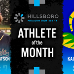 The Hillsboro Modern Dentistry February Athlete of the Month is…