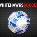 White Hawks Girls Soccer Opens Competition