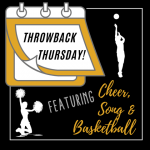 Throwback Thursday – Boys Basketball, Cheer and Song