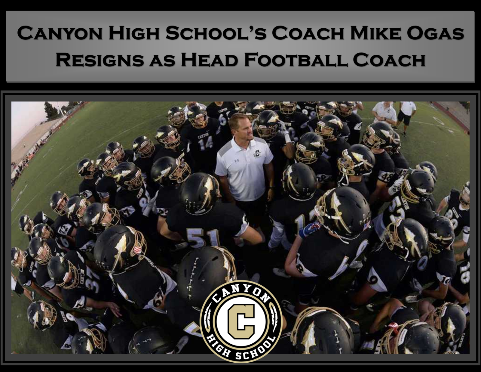 Canyon High School's Coach Mike Ogas Resigns as Head Football Coach