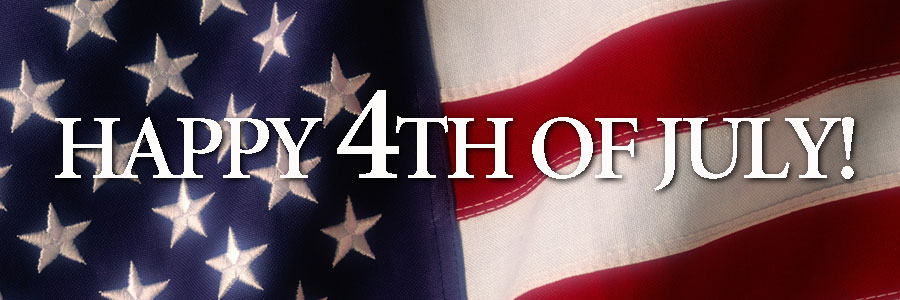 Have a Safe and Happy 4th of July Holiday