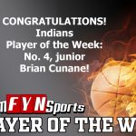 Brian Cunane is the TeamFYNSports Player of the Week for the Indians