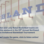 Listen to Your Rebel and Lady Rebel Basketball Teams in the Northeast Lions Club Tournament
