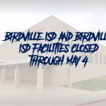 Birdville ISD Closed Through May 4