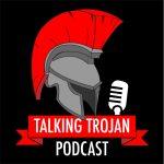 Talking Trojan Podcast Episode 6