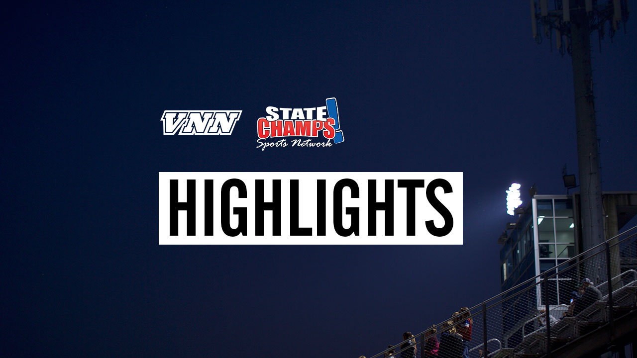 Weekly Highlights – Presented by VNN and State Champs