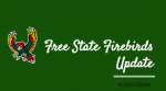 Free State Firebirds Update