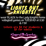 Lights Out Knights!!! Come support the Lady Knights Volleyball Team on Tuesday 8/27 by wearing all black!!!