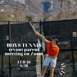 Feb. 16: Boys Tennis tryouts/parent meeting