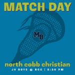 MATCH DAY: JV Boys LAX Travel to North Cobb Christian