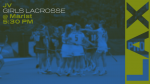 GAME DAY: Girls Lacrosse Battle Marist