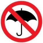 No Umbrellas Allowed!