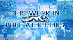 This Week in Pope Athletics 2/28/21