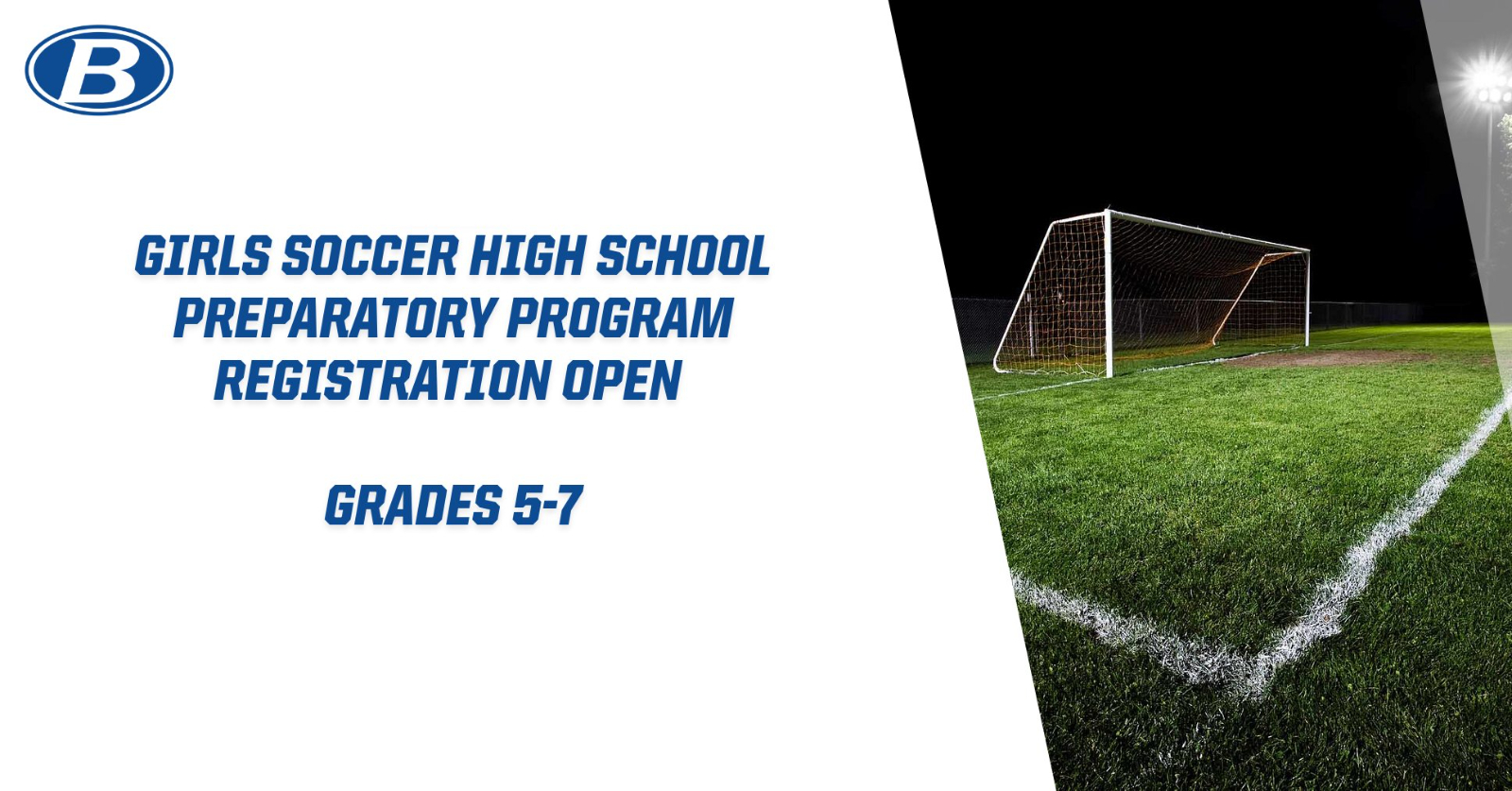 GIRLS SOCCER HIGH SCHOOL PREPARATORY PROGRAM REGISTRATION OPEN
