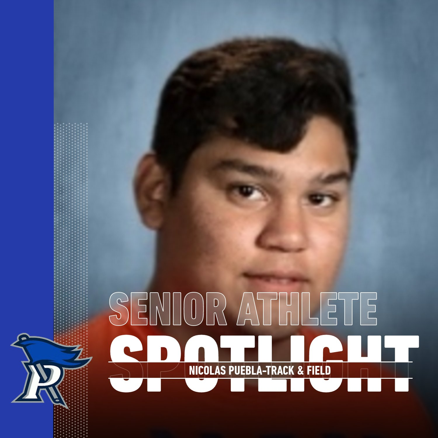 SENIOR ATHLETE SPOTLIGHT-NICOLAS PUEBLA-TRACK & FIELD