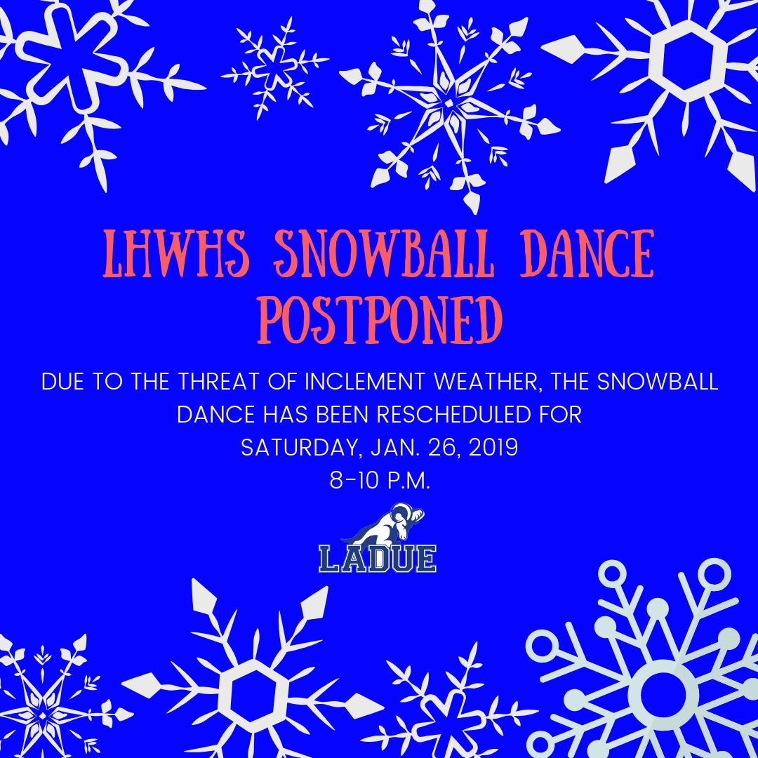 LHWHS SNOWBALL DANCE POSTPONED
