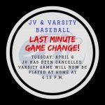 JV & VARSITY BASEBALL GAME CHANGE-APRIL 6