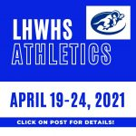 LHWHS Athletic Contests April 19-24, 2021