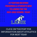 Incoming Freshmen & New to LHWHS Athletic Information for the 2021-2022 School Year!