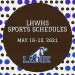 LHWHS Athletic Contests May 10-May 15, 2021