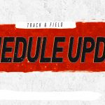 Schedule changes for Track & Field