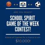 School Spirit Game of the Week Contest! $10,000 Prize Opportunity!