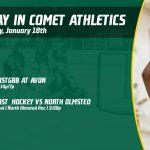 Saturday, January 18th in Comet Athletics