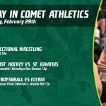 Saturday, February 29th in Comet Athletics