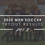 2020 Men's Soccer Tryout Results – Day 2