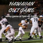 Football @ Capo Valley Tonight – Hawaiian Out!!!