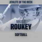 Maddie Roukey – Athlete of the Week