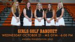 Girls Golf Banquet – Wednesday October 21st at 6:00 PM