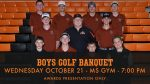 Boys Golf Banquet – Wednesday October 21st at 7:00 PM