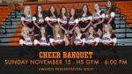Cheer Banquet – Sunday November 15th at 6:00 PM