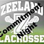 Zeeland LAX;  Commitment Night Thursday Dec 3 @7pm