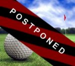 GOLF: 8/24 match has been POSTPONED to 8/31