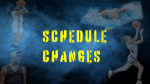 SCHEDULE CHANGES FOR REST OF YEAR